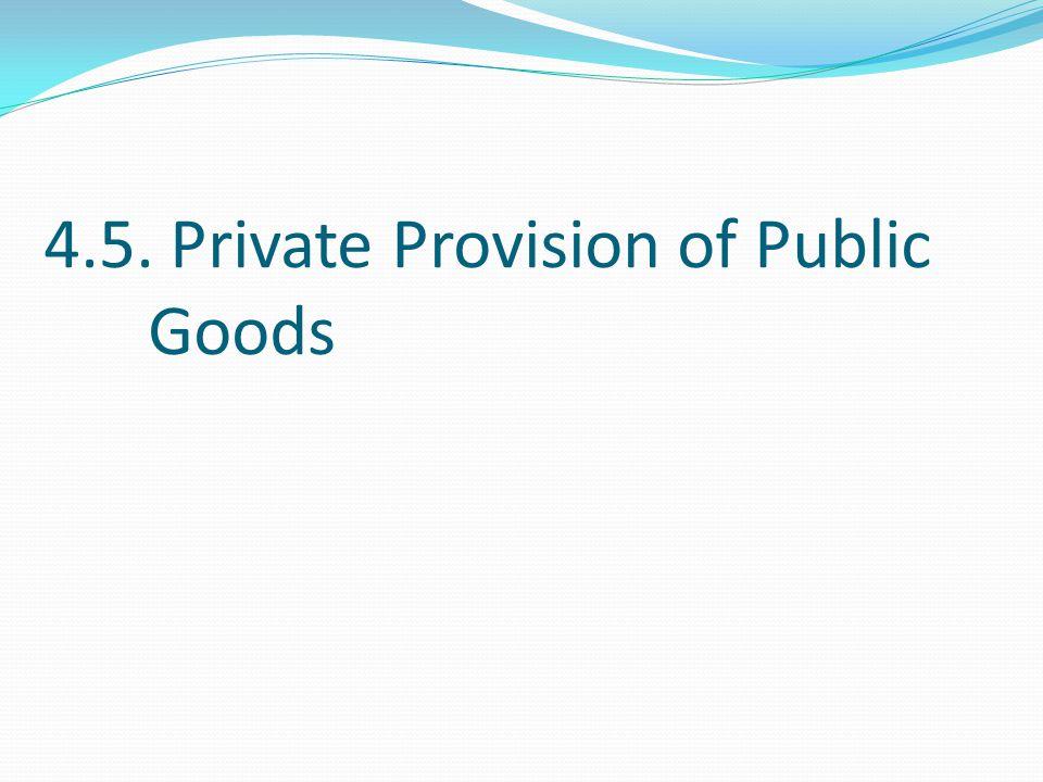 4.5. Private Provision of Public Goods