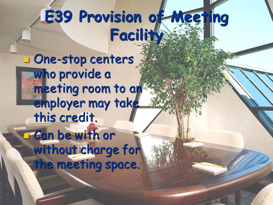 E38 On the Job Training One-stop centers who contact the employer and write up the OJT contract can take this credit.