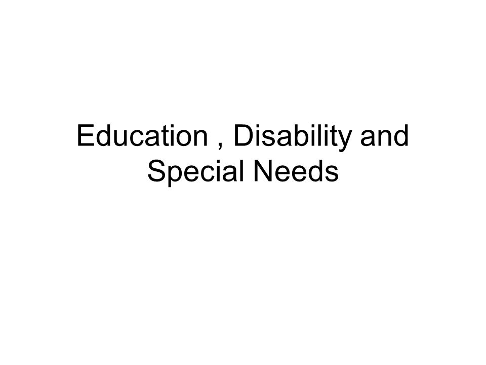 Education, Disability and Special Needs