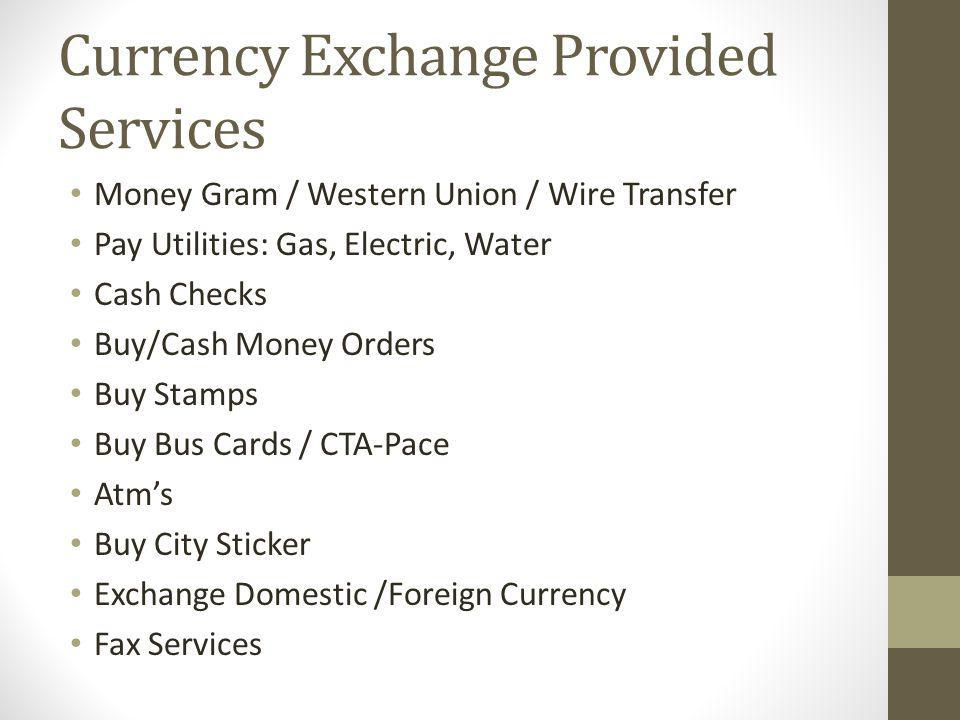 Currency Exchange Provided Services Notary Public- Notarized Letter License Plate Renewel Income Tax Preparations Birth/Marriage/Death Certificates Private Mail Box Auto Insurance Open 24/7 (sometimes) Photo Copies Direct Deposit