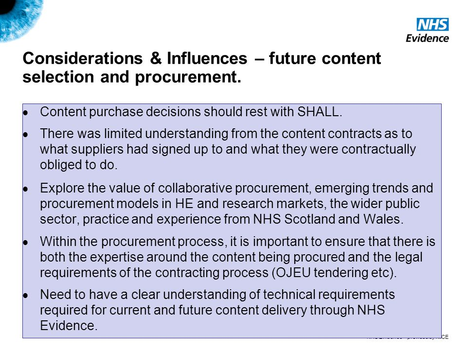 NHS Evidence – provided by NICE Considerations & Influences – future content selection and procurement.  Content purchase decisions should rest with