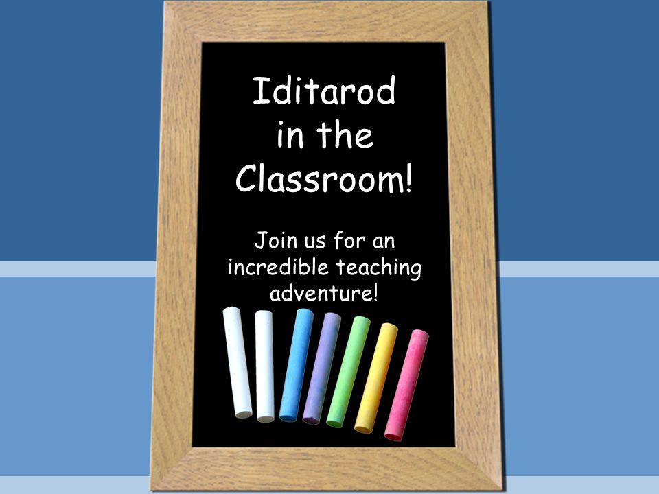 Workshops for Teachers! Each year, we hold two annual teacher's workshops. Join us in Alaska!