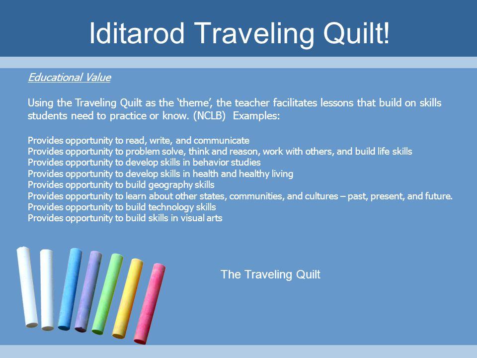Iditarod Teacher on the Trail™ Each year, a teacher is selected to serve as the Iditarod Teacher on the Trail™.