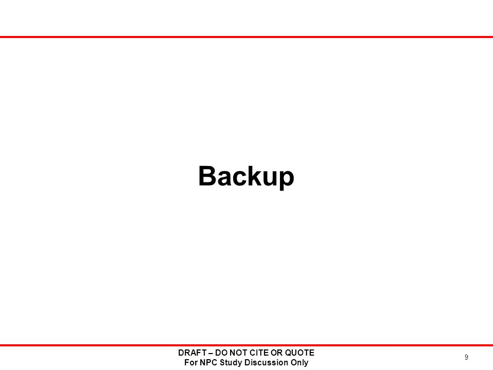 Backup DRAFT – DO NOT CITE OR QUOTE For NPC Study Discussion Only 9