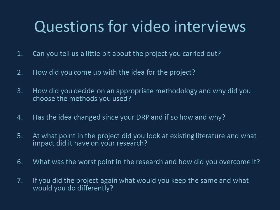 Questions for video interviews 1.Can you tell us a little bit about the project you carried out.