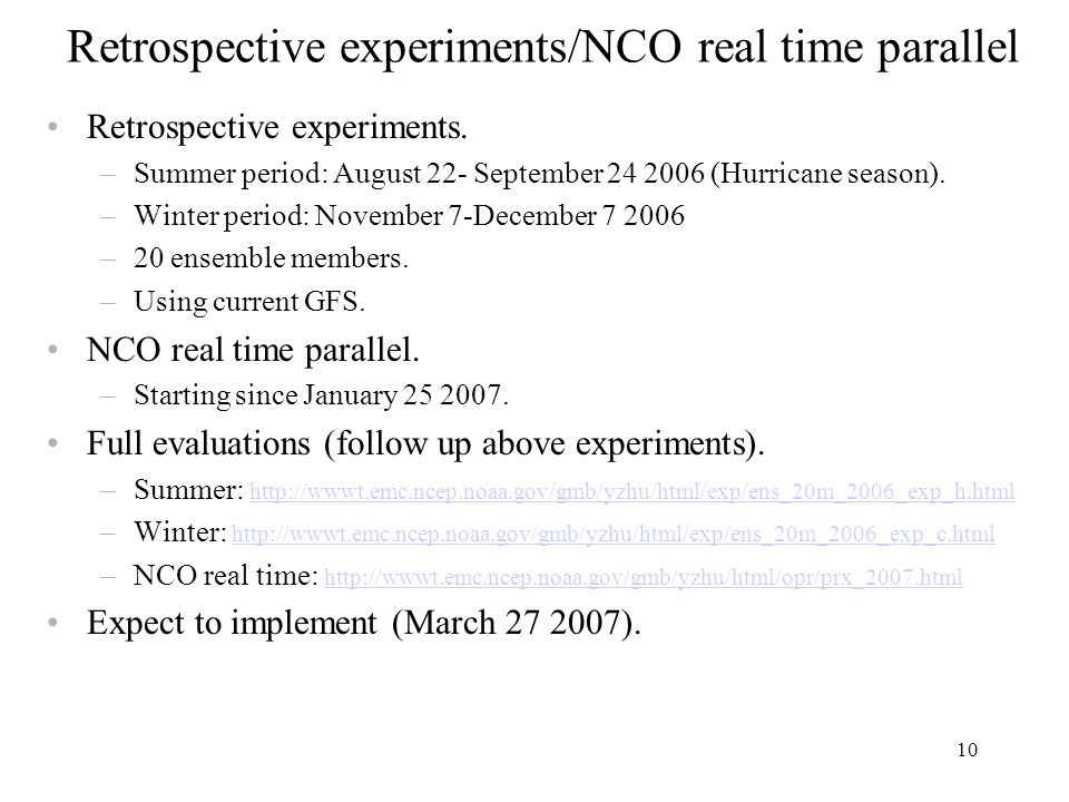 10 Retrospective experiments/NCO real time parallel Retrospective experiments.