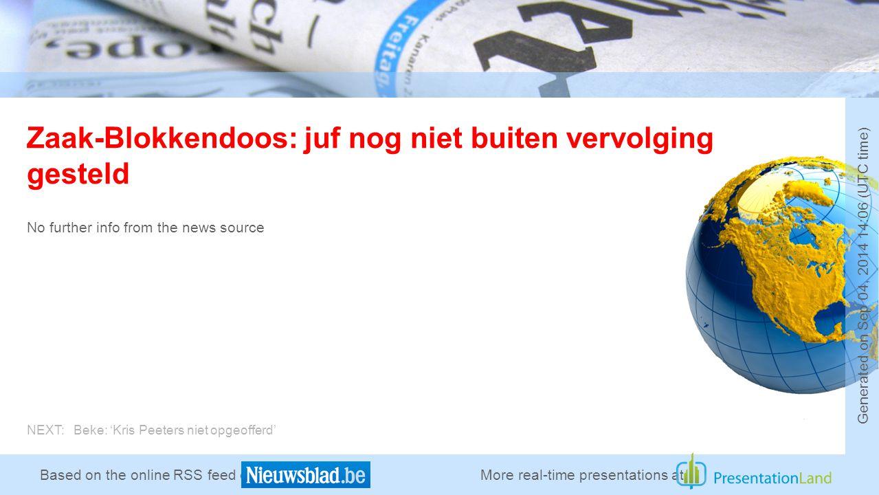 Based on the online RSS feed of Zaak-Blokkendoos: juf nog niet buiten vervolging gesteld No further info from the news source More real-time presentat