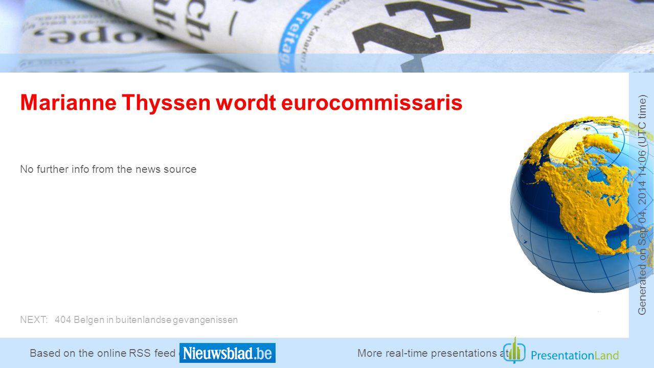 Based on the online RSS feed of Wat gaat Marianne Thyssen verdienen als Europees commissaris.