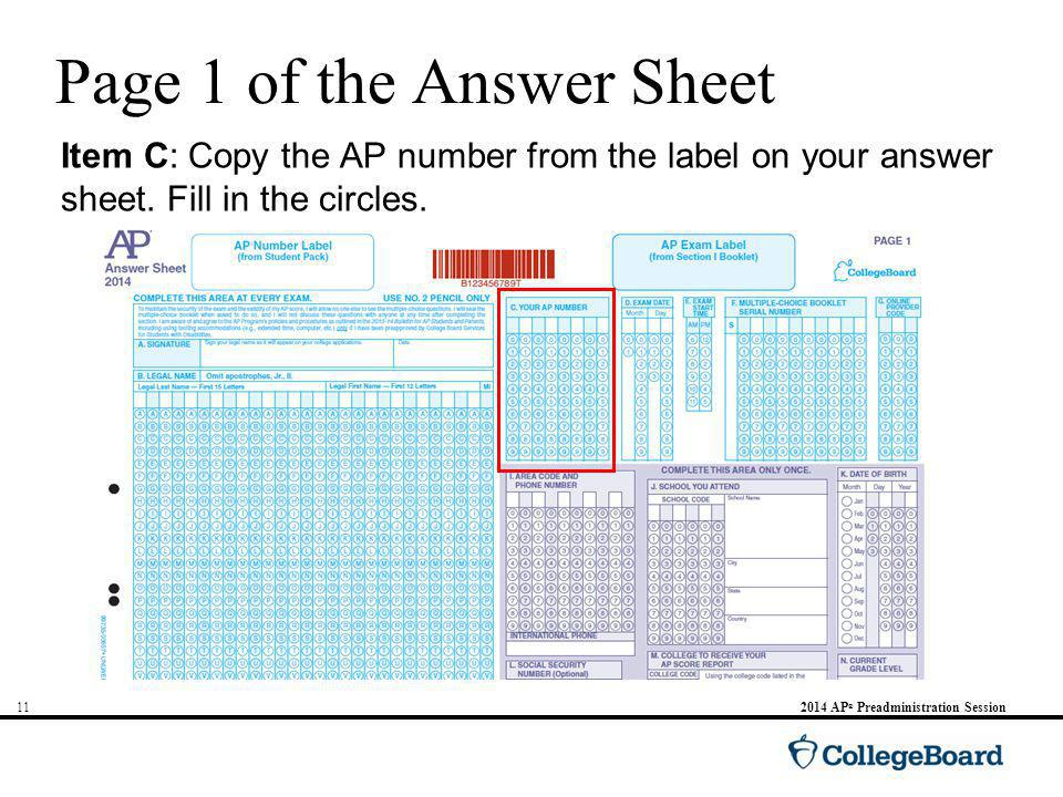 AP ® Preadministration Session Page 1 of the Answer Sheet Item C: Copy the AP number from the label on your answer sheet.