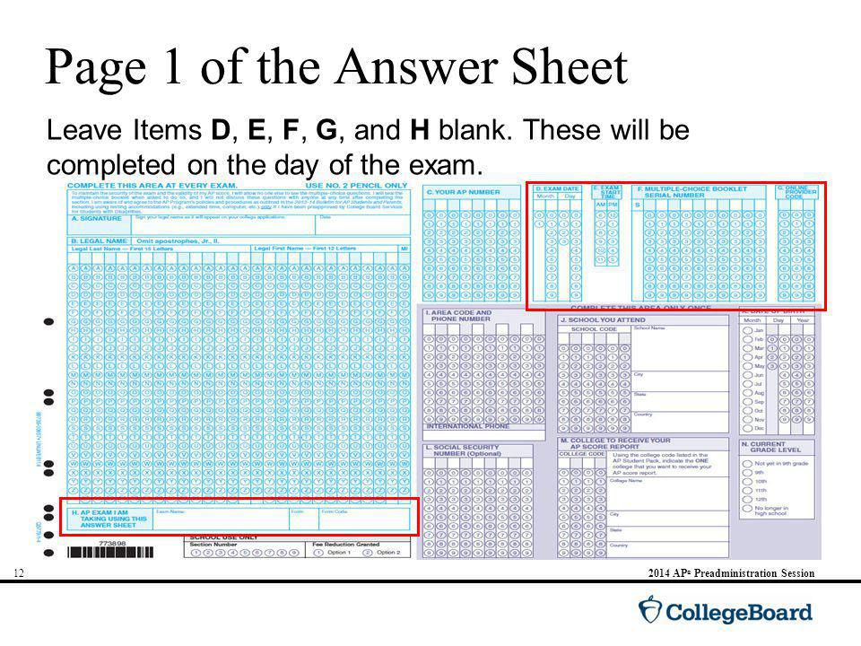 AP ® Preadministration Session Page 1 of the Answer Sheet Leave Items D, E, F, G, and H blank.