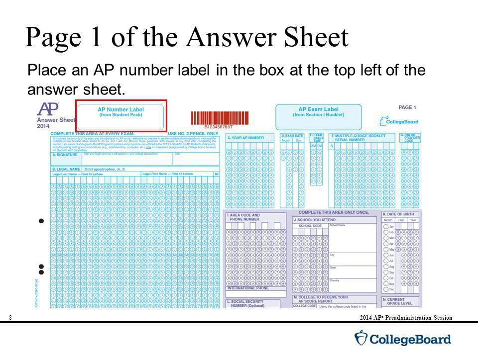 82014 AP ® Preadministration Session Page 1 of the Answer Sheet Place an AP number label in the box at the top left of the answer sheet.