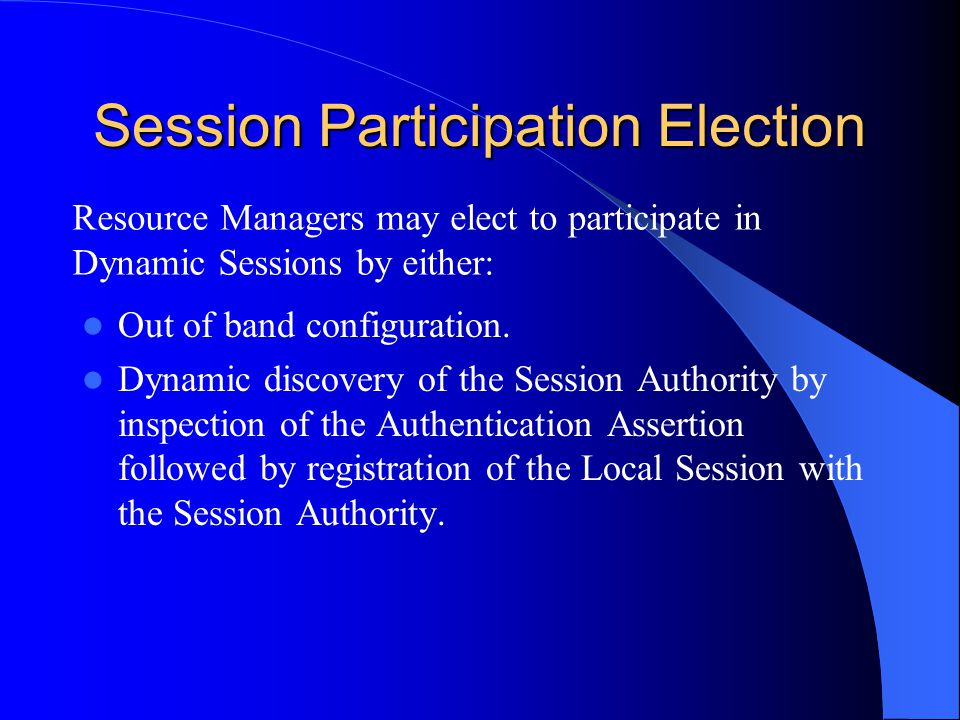 Session Participation Election Out of band configuration.