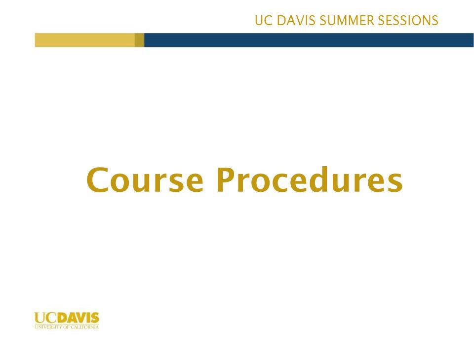 UC DAVIS SUMMER SESSIONS Course Procedures