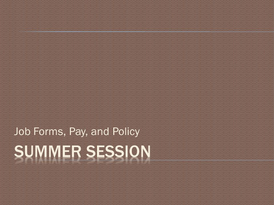 Job Forms, Pay, and Policy