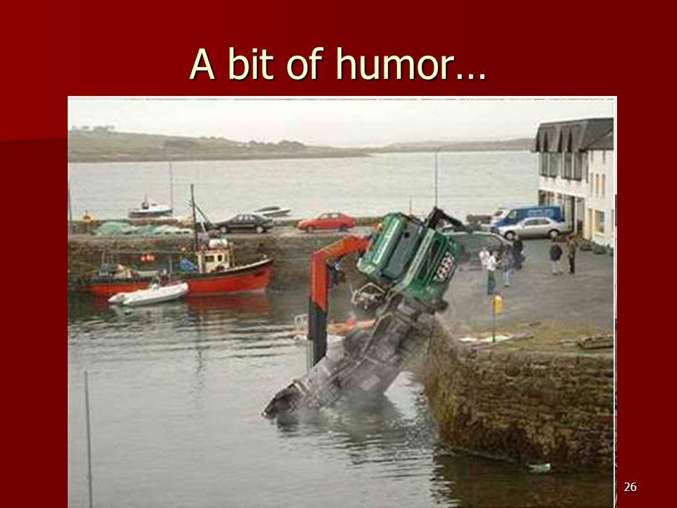 26 A bit of humor…