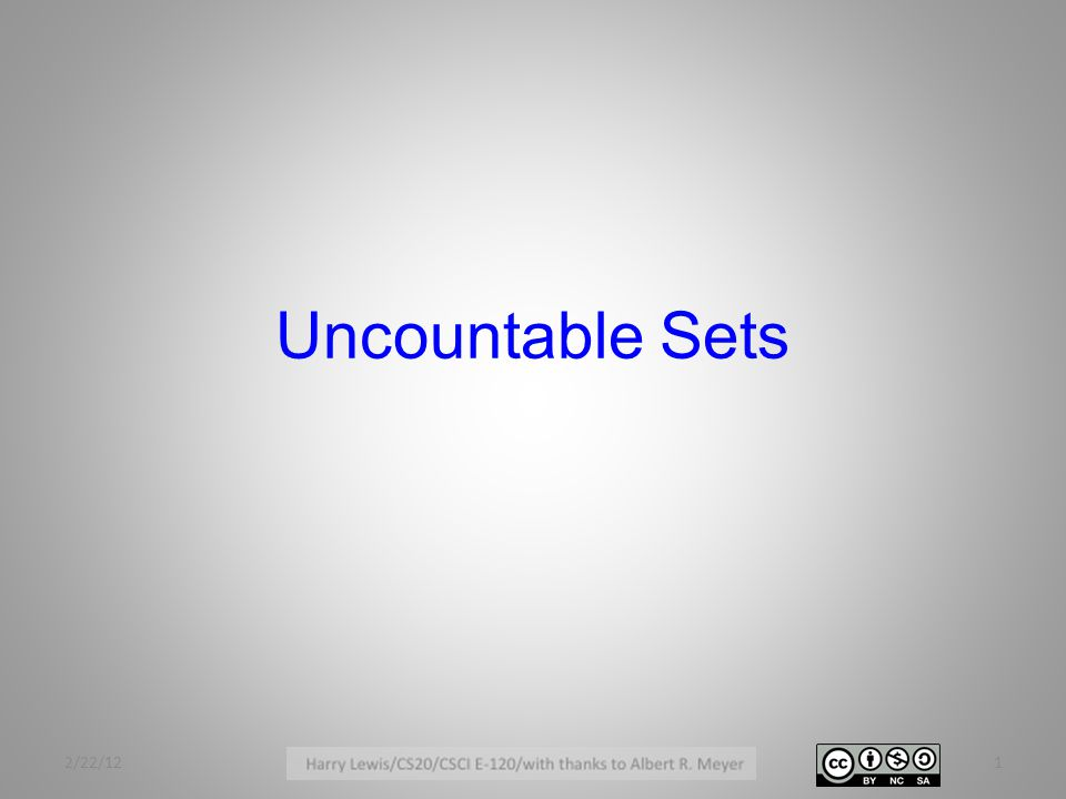 Uncountable Sets 2/22/121