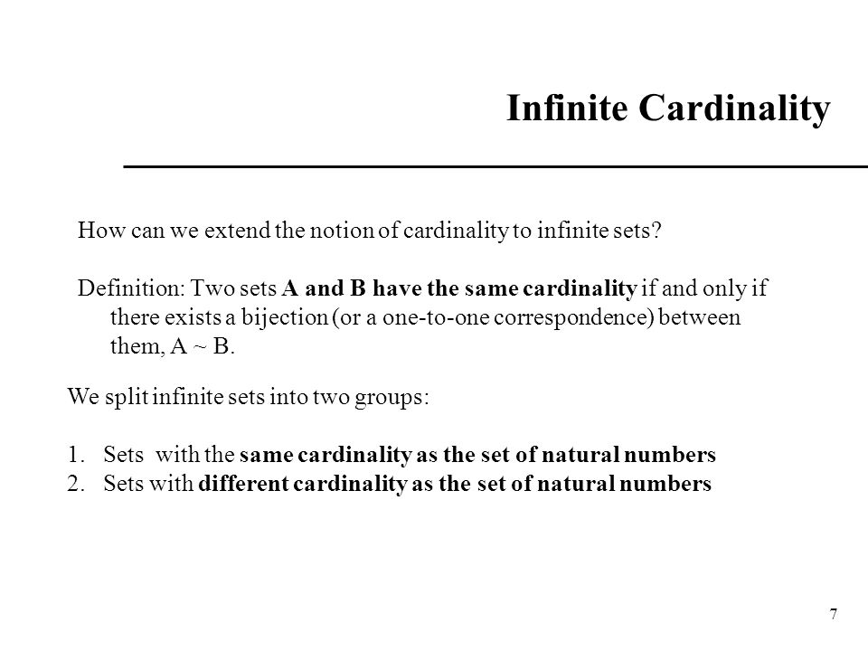 8 Infinite Cardinality Definition: A set is countable if it is finite or has the same cardinality as the set of positive integers.