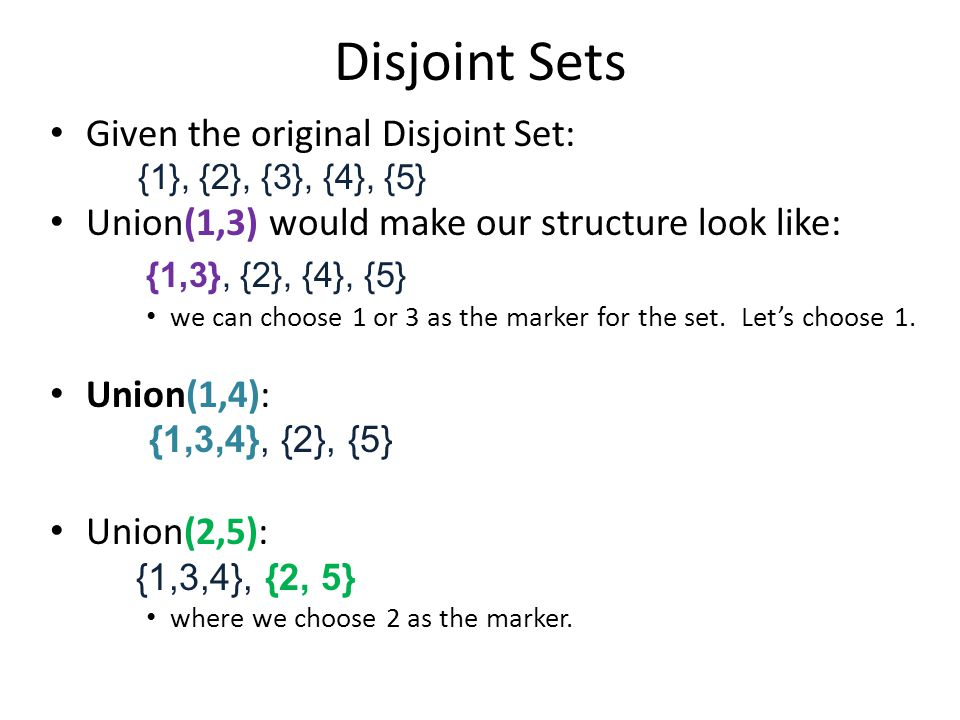Disjoint Sets Given the last Disjoint Set: {1,3,4}, {2, 5} – We can do a findset operation.