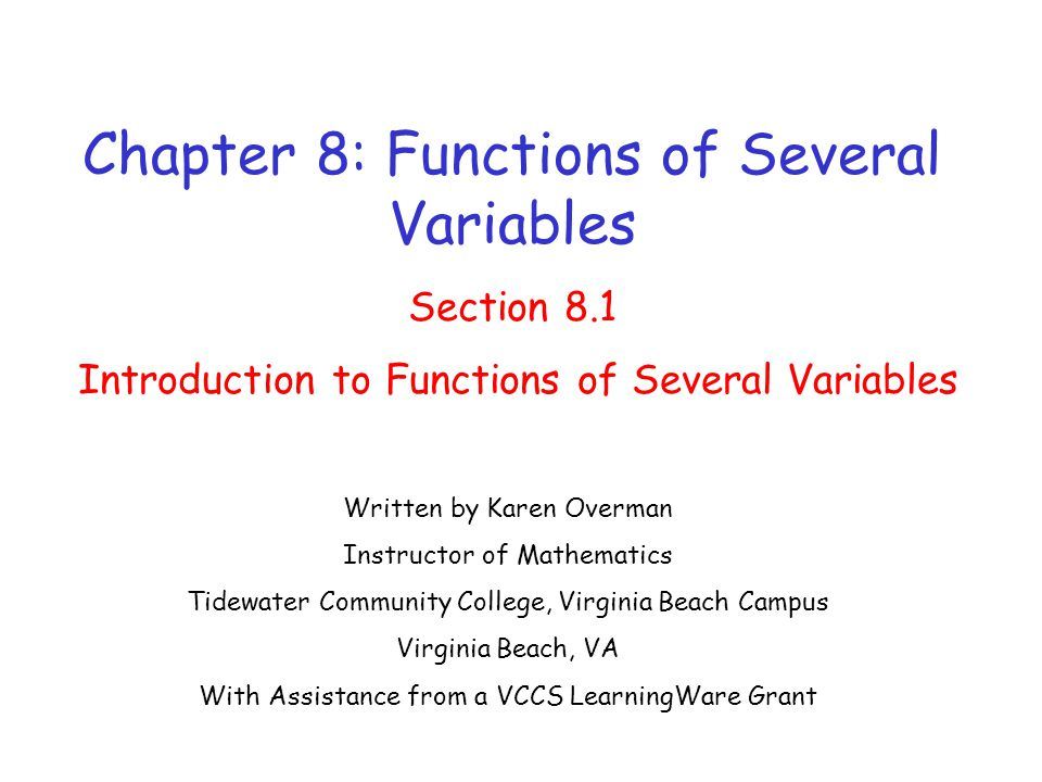 In this lesson we will discuss: o Notation of functions of several variables o Domain of functions of several variables o Graphs of functions of several variables o Level curves for functions of several variables