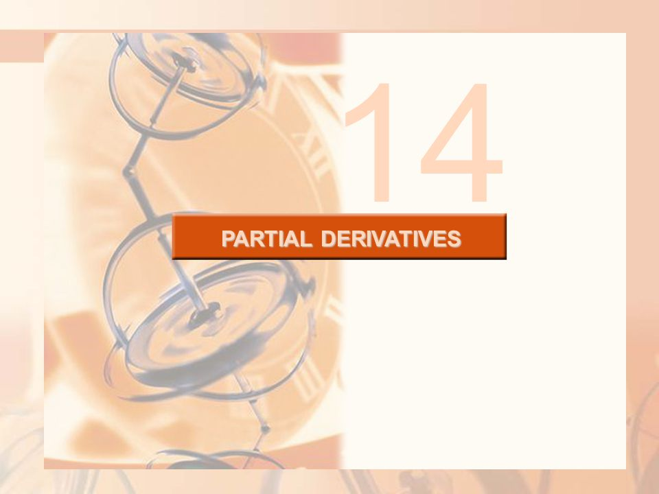 PARTIAL DERIVATIVES So far, we have dealt with the calculus of functions of a single variable.
