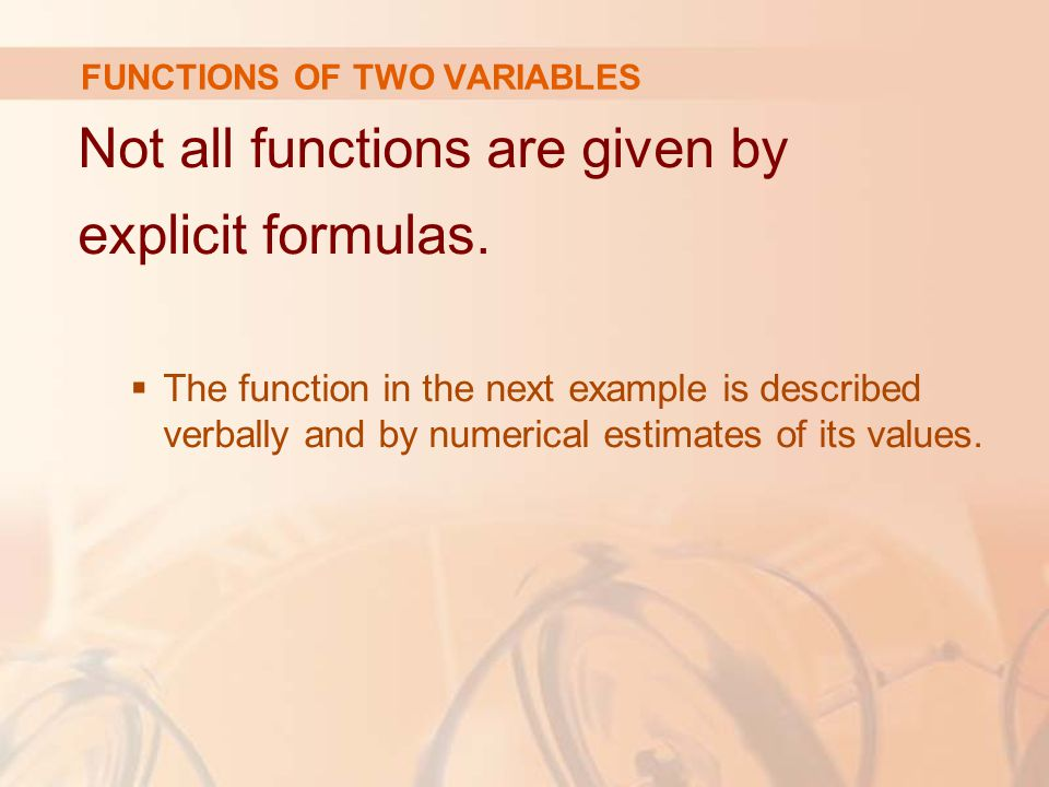 Not all functions are given by explicit formulas.  The function in the next example is described verbally and by numerical estimates of its values. F