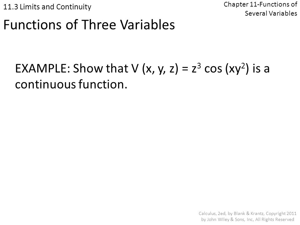 Chapter 11-Functions of Several Variables 11.3 Limits and Continuity Calculus, 2ed, by Blank & Krantz, Copyright 2011 by John Wiley & Sons, Inc, All R