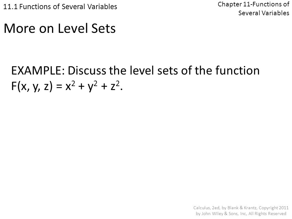 Chapter 11-Functions of Several Variables 11.1 Functions of Several Variables Calculus, 2ed, by Blank & Krantz, Copyright 2011 by John Wiley & Sons, Inc, All Rights Reserved 1.