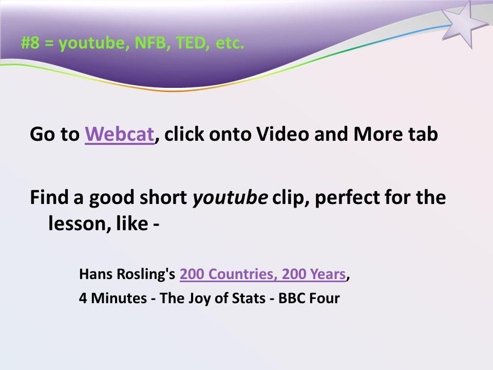 #8 = youtube, NFB, TED, etc.