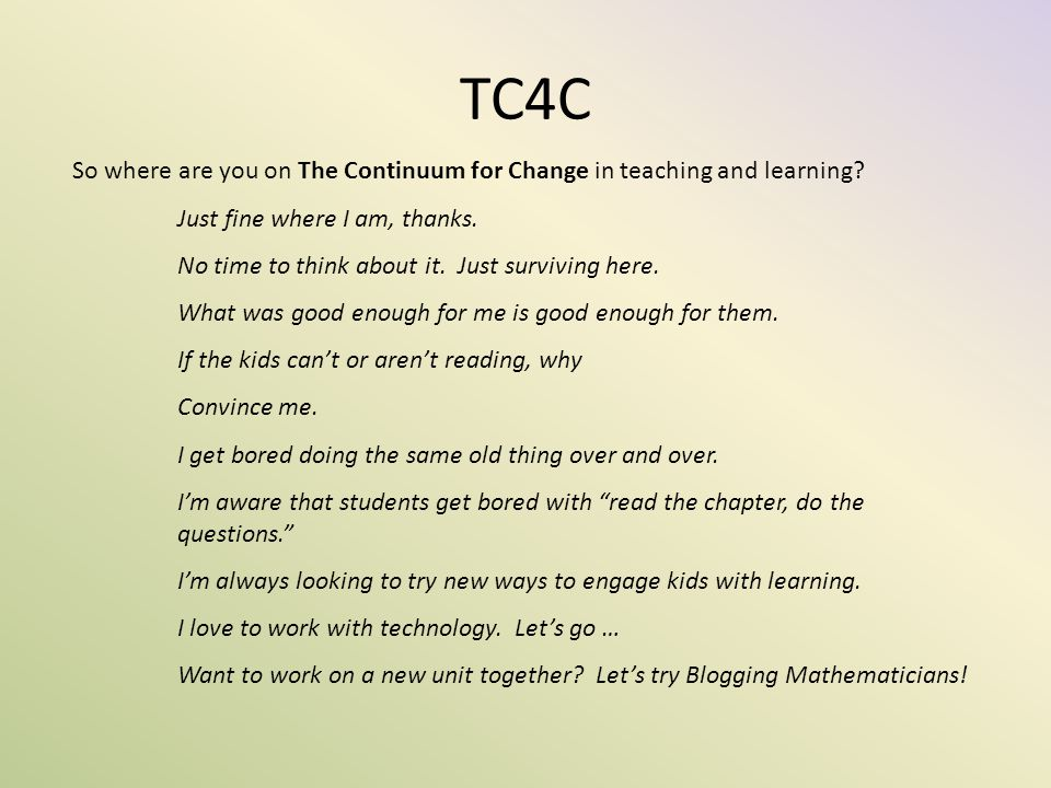 TC4C So where are you on The Continuum for Change in teaching and learning.