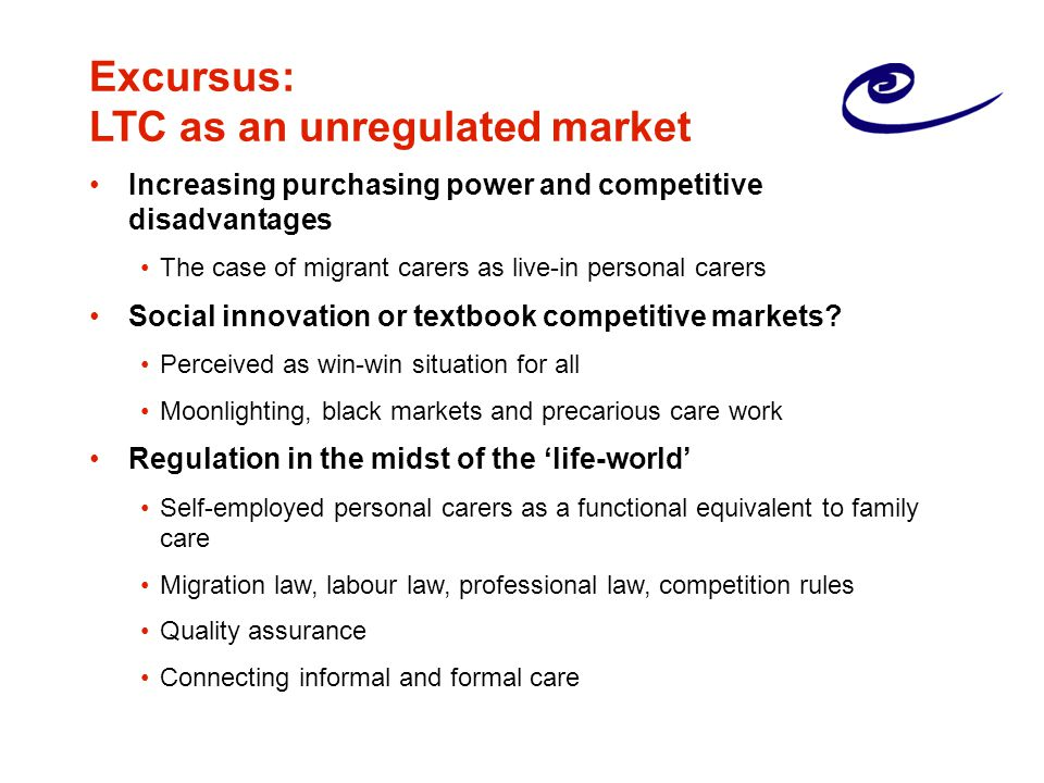 Excursus: LTC as an unregulated market Increasing purchasing power and competitive disadvantages The case of migrant carers as live-in personal carers Social innovation or textbook competitive markets.