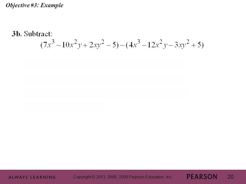Copyright © 2013, 2009, 2006 Pearson Education, Inc. 20 Objective #3: Example