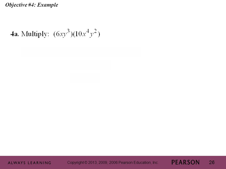 Copyright © 2013, 2009, 2006 Pearson Education, Inc. 26 Objective #4: Example