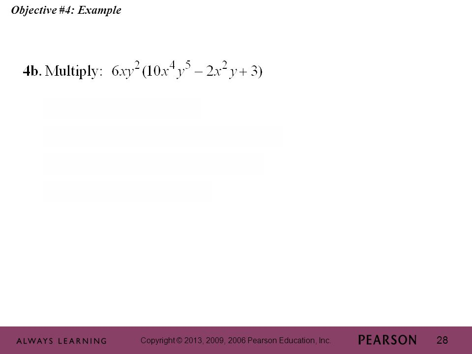 Copyright © 2013, 2009, 2006 Pearson Education, Inc. 28 Objective #4: Example