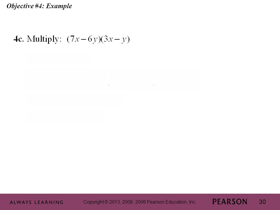 Copyright © 2013, 2009, 2006 Pearson Education, Inc. 30 Objective #4: Example