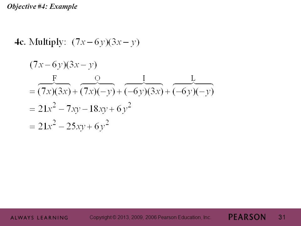 Copyright © 2013, 2009, 2006 Pearson Education, Inc. 31 Objective #4: Example