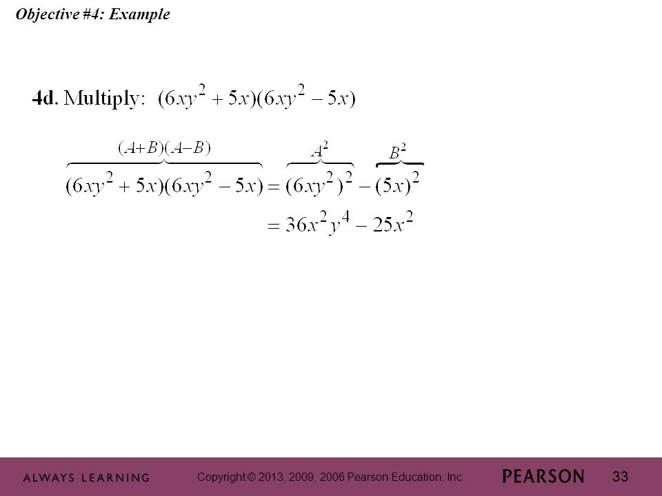 Copyright © 2013, 2009, 2006 Pearson Education, Inc. 33 Objective #4: Example