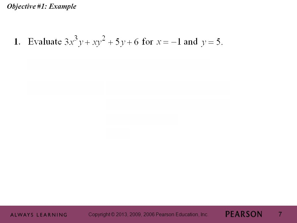 Copyright © 2013, 2009, 2006 Pearson Education, Inc. 7 Objective #1: Example