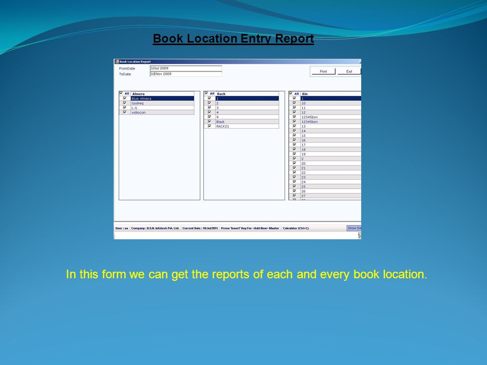 Book Location Entry Report In this form we can get the reports of each and every book location.