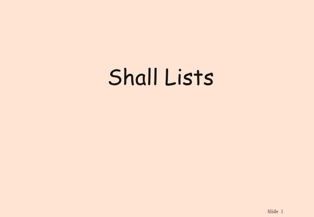 Slide 1 Shall Lists