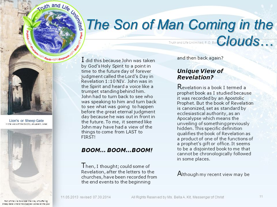 Truth and Life Unlimited, P. O. Box 951, Oak Hill, Florida 32759 The Son of Man Coming in the Clouds… I did this because John was taken by God's Holy