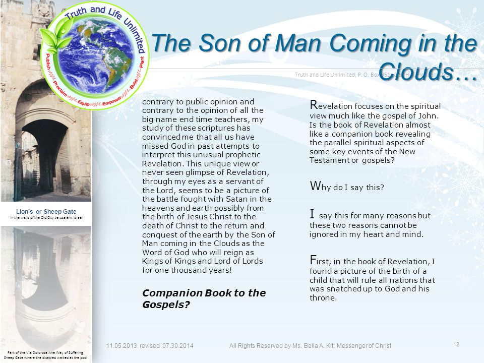 Truth and Life Unlimited, P. O. Box 951, Oak Hill, Florida 32759 The Son of Man Coming in the Clouds… contrary to public opinion and contrary to the o