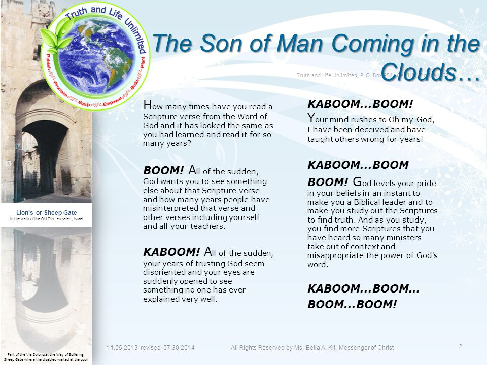The Son of Man Coming in the Clouds… H ow many times have you read a Scripture verse from the Word of God and it has looked the same as you had learned and read it for so many years.
