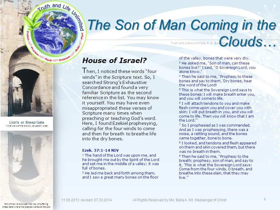 "Truth and Life Unlimited, P. O. Box 951, Oak Hill, Florida 32759 The Son of Man Coming in the Clouds… House of Israel? T hen, I noticed these words ""f"