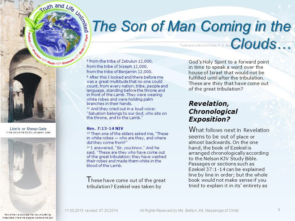 Truth and Life Unlimited, P. O. Box 951, Oak Hill, Florida 32759 The Son of Man Coming in the Clouds… 8 from the tribe of Zebulun 12,000, from the tri
