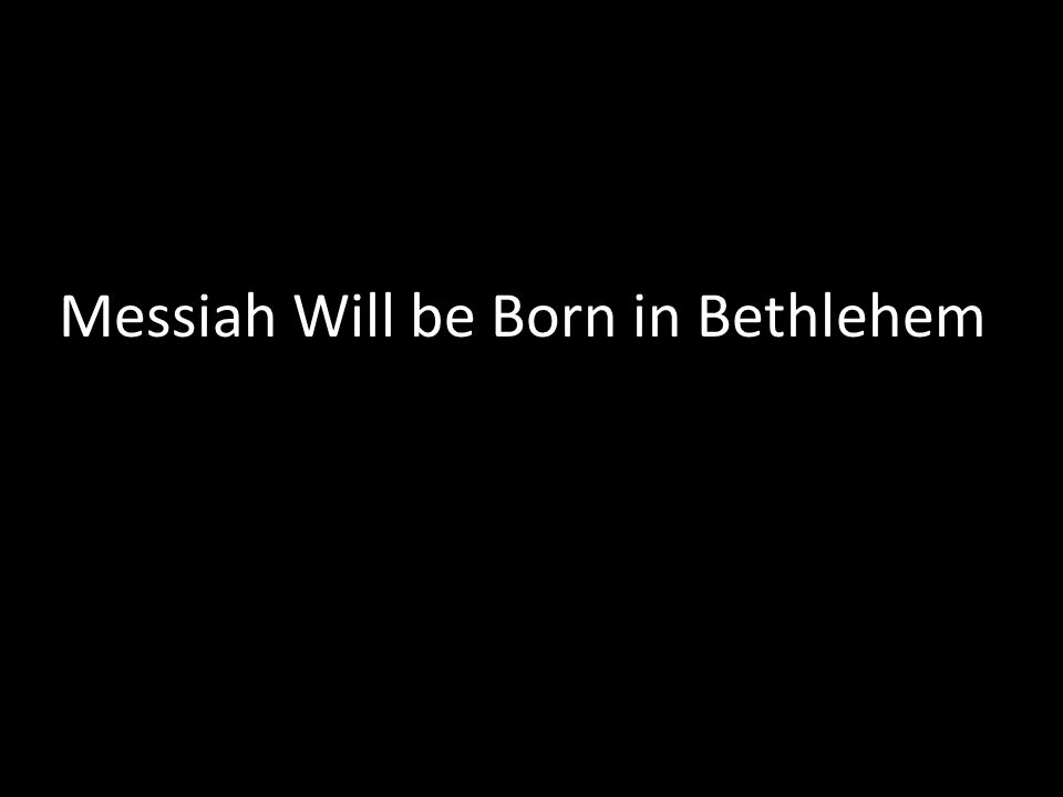 Messiah Will be Born in Bethlehem