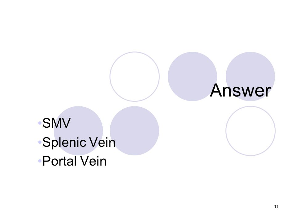11 Answer SMV Splenic Vein Portal Vein