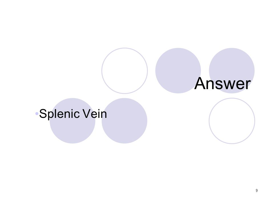 9 Answer Splenic Vein