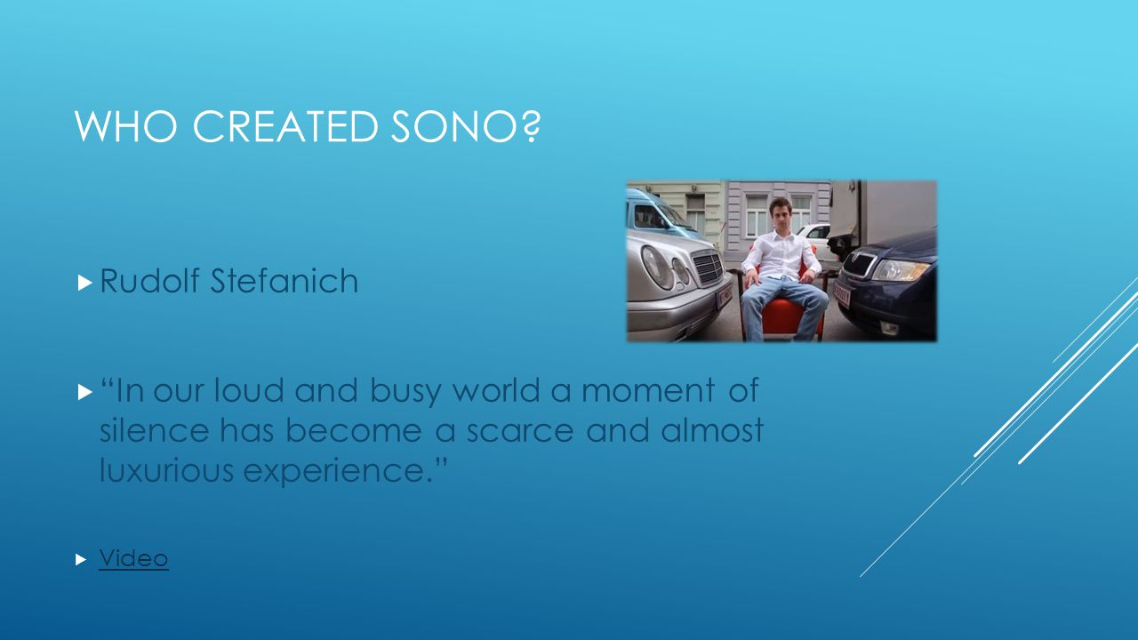WHO CREATED SONO.
