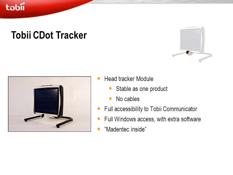 Tobii CDot Tracker  Head tracker Module  Stable as one product  No cables  Full accessibility to Tobii Communicator  Full Windows access, with ex