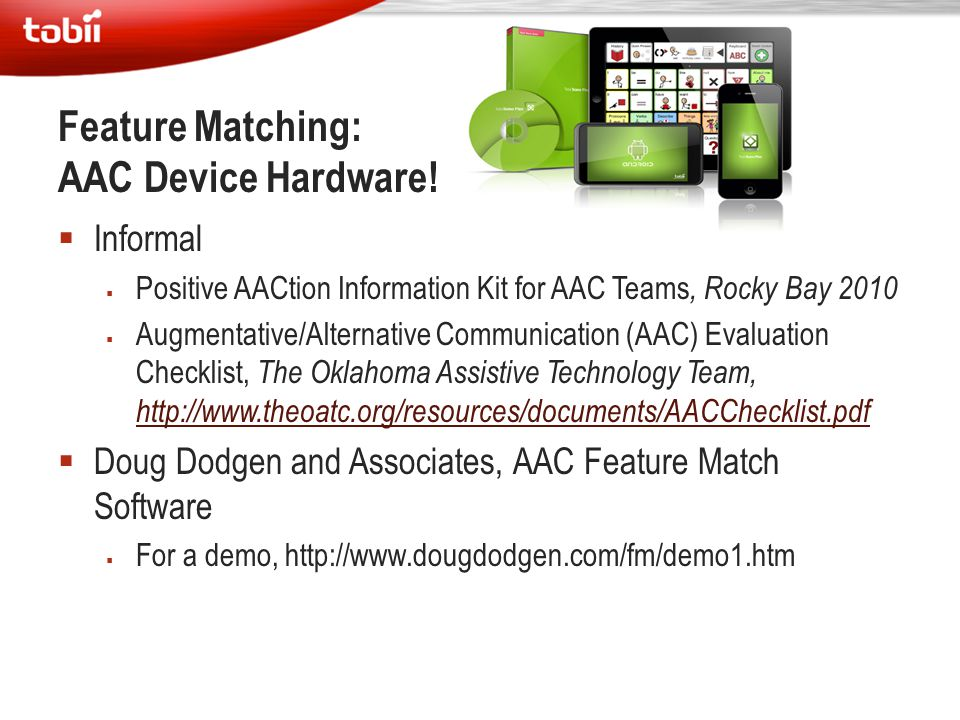  Informal  Positive AACtion Information Kit for AAC Teams, Rocky Bay 2010  Augmentative/Alternative Communication (AAC) Evaluation Checklist, The O